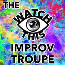 Improvabunga! by The Watch This Improv Troupe