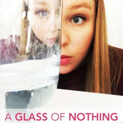 A Glass of Nothing by Brighton Blonde Productions