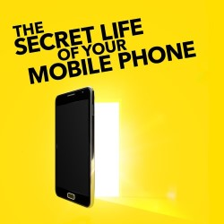 The Secret Life of Your Mobile Phone by The Secret Life of Your Mobile Phone