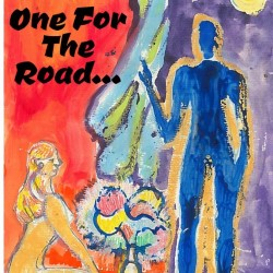 One for the Road… by Sincoe Productions