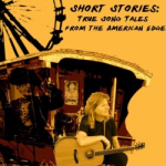 Short Stories – True Song Tales from the American Edge